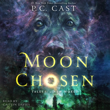 Moon Chosen - Tales of a New World audiobook by P. C. Cast