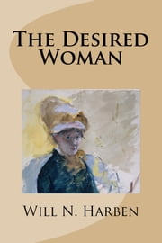 The Desired Woman ebook by Will N. Harben