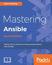 Mastering Ansible - Second Edition ebook by Jesse Keating