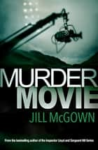 Murder Movie eBook by Jill McGown