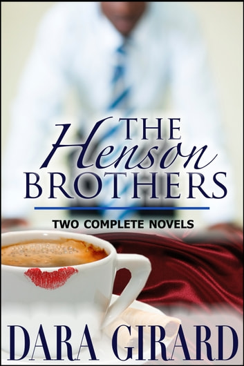 The Henson Brothers (Two Complete Novels) eBook by Dara Girard