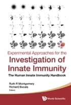 Experimental Approaches for the Investigation of Innate Immunity ebook by Ruth R Montgomery,Richard Bucala