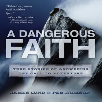 A Dangerous Faith audiobook by James Lund,Peb Jackson