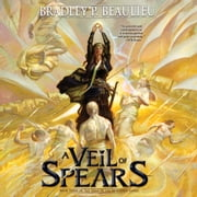 Veil of Spears, A audiobook by Bradley P. Beaulieu