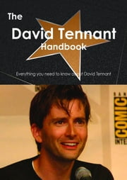 The David Tennant Handbook - Everything you need to know about David Tennant ebook by Smith, Emily