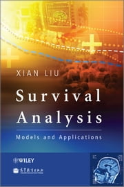 Survival Analysis - Models and Applications ebook by Xian Liu