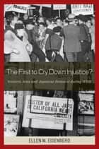 The First to Cry Down Injustice? ebook by Eisenberg