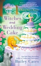 Witches and Wedding Cake ebook by Bailey Cates