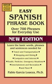 Easy Spanish Phrase Book NEW EDITION - Over 700 Phrases for Everyday Use ebook by Dr. Pablo Garcia Loaeza