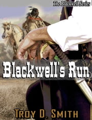 Blackwell's Run ebook by Troy D. Smith