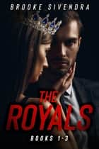 The Royals (Book 1-3) ebook by Brooke Sivendra