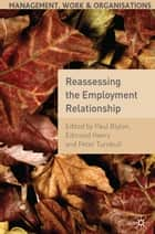 Reassessing the Employment Relationship ebook by Peter Turnbull, E. Heery