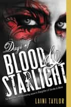 Days of Blood & Starlight ebook by Laini Taylor