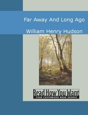 Far Away And Long Ago ebook by Hudson,William Henry
