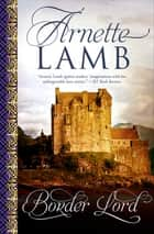 Border Lord ebook by Arnette Lamb