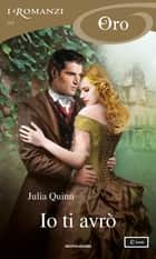 Io ti avrò (I Romanzi Oro) eBook by Julia Quinn