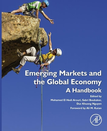 Emerging Markets and the Global Economy - A Handbook ebook by