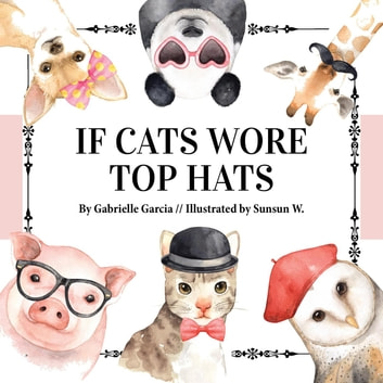 If Cats Wore Top Hats ebook by Gabrielle Garcia