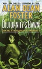 Diuturnity's Dawn - Book Three of the Founding of the Commonwealth ebook by Alan Dean Foster