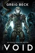 The Void: Alex Hunter 7 ebook by Greig Beck