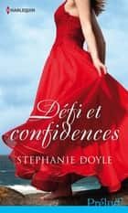 Défi et confidences ebook by Stephanie Doyle