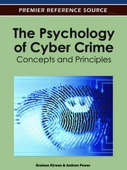 The Psychology of Cyber Crime - Concepts and Principles ebook by Gráinne Kirwan,Andrew Power