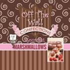 Off the Wall Gourmet Marshmallows ebook by Teresa Wagner