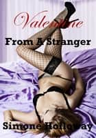 Valentine From A Stranger ebook by Simone Holloway