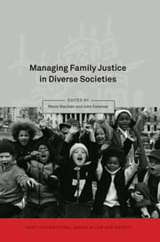 Managing Family Justice in Diverse Societies ebook by Mavis Maclean,John Eekelaar