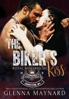 The Biker's Kiss - Royal Bastards MC: Charleston, WV, #1 ebook by Glenna Maynard