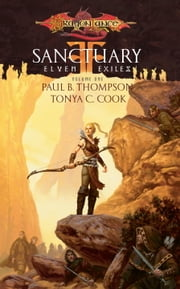 Sanctuary - Elven Exiles, Book I ebook by Paul B. Thompson,Tonya C. Cook
