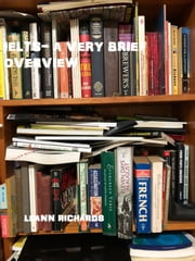 IELTS A Very Brief Overview ebook by Leann Richards