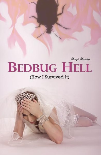Bedbug Hell (How I Survived It) ebook by Mags Mauro