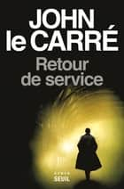 Retour de service ebook by John Le Carré