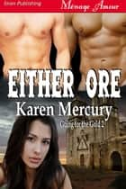 Either Ore ebook by Karen Mercury