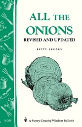 All the Onions - Storey's Country Wisdom Bulletin A-204 ebook by Betty E. M. Jacobs
