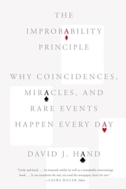 The Improbability Principle - Why Coincidences, Miracles, and Rare Events Happen Every Day ebook by Kobo.Web.Store.Products.Fields.ContributorFieldViewModel
