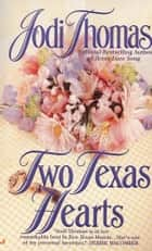 Two Texas Hearts ebook by Jodi Thomas