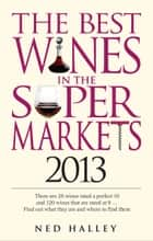 Best Wines in the Supermarket 2013 ebook by
