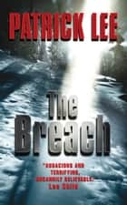 The Breach ebook by Patrick Lee
