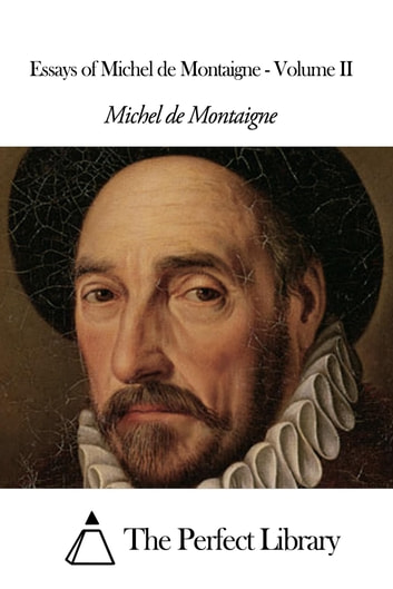 Essays of Michel de Montaigne - Volume II 電子書 by Michel de Montaigne