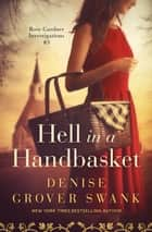 Hell in a Handbasket - Rose Gardner Investigations #3 ebook by Denise Grover Swank