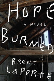 Hope Burned ebook by Laporte, Brent