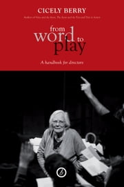From Word to Play: A Textual Handbook for Directors and Actors ebook by Cicely Berry