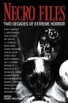 Necro Files: Two Decades of Extreme Horror ebook by George R.R. Martin,Bentley Little,Edward Lee