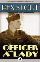 An Officer and a Lady - And Other Stories ebook by Rex Stout
