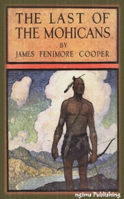 The Last of the Mohicans (Illustrated + Audiobook Download Link + Active TOC) ebook by James Fenimore Cooper