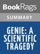 Genie: A Scientific Tragedy by Russ Rymer l Summary & Study Guide ebook by BookRags
