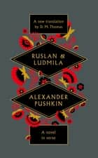 Ruslan and Ludmila ebook by D. M. Thomas