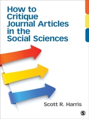 How to Critique Journal Articles in the Social Sciences ebook by Scott R. (Robert) Harris